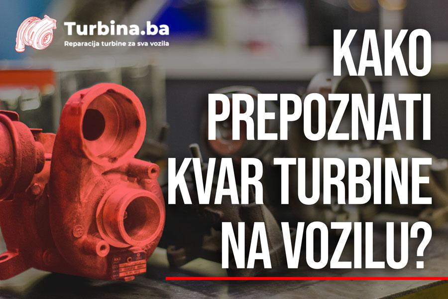 Kako znati da je vrijeme za reparaciju turbine?